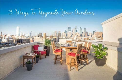 3 Ways to Upgrade your Outdoor Space this Summer