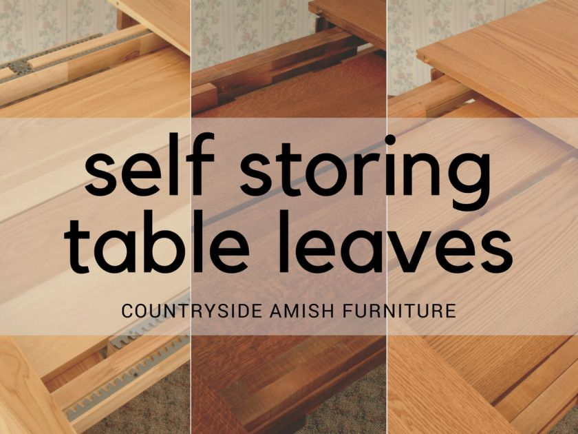 Self Storing Amish Table Leaves Countryside Amish Furniture