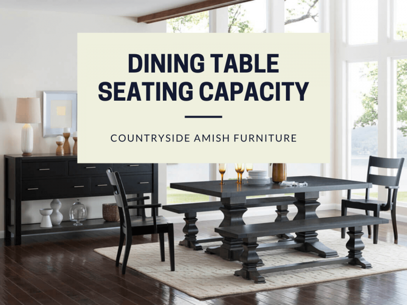 Dining Table Size Seating Capacity Guide Choosing A Table Size Countryside