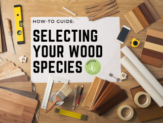 How-To Guide: Selecting your Wood Species