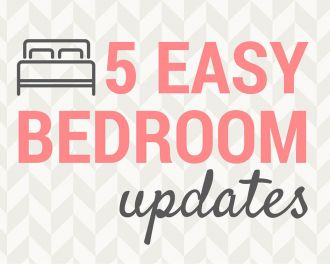 5 Easy Bedroom Updates