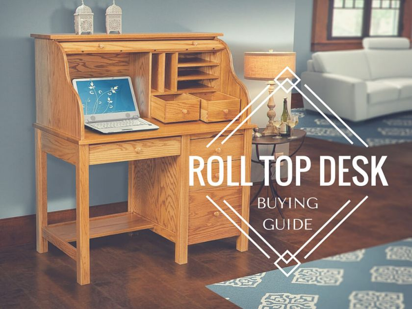 Amish Roll Top Desk Buying Guide Countryside Amish Furniture