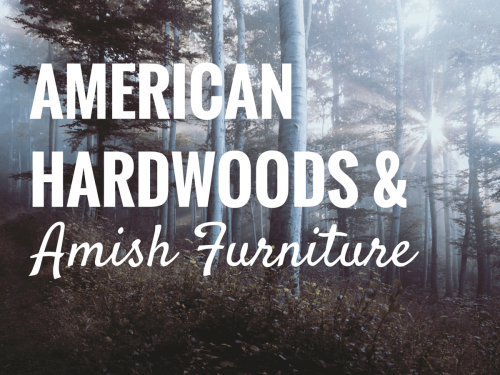American Hardwoods & Amish Furniture