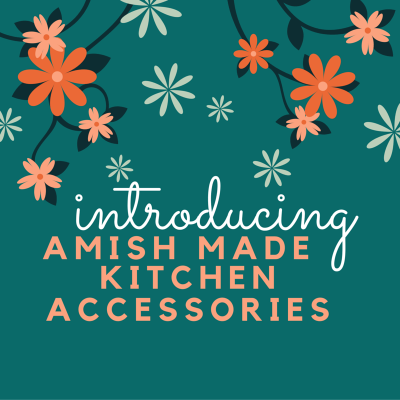 Introducing Amish Made Kitchen Accessories