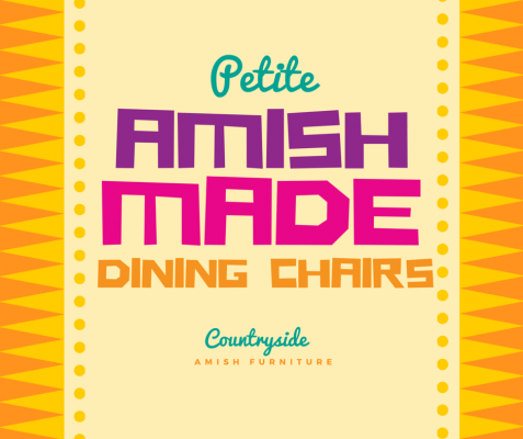 Petite Amish Made Dining Chairs